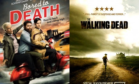 Bored to Death (S3) &amp; The Walking Dead (S2)